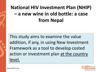 National  HIV Investment Plan (NHIP) – a new wine in old bottle:  a case  from Nepal