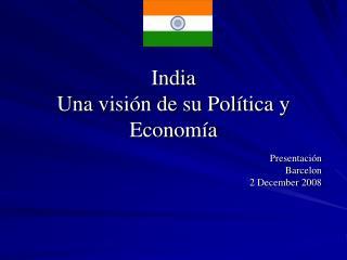 India Una visión de su Política y Economía