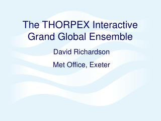The THORPEX Interactive Grand Global Ensemble