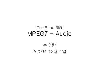 [The Band SIG] MPEG7 - Audio