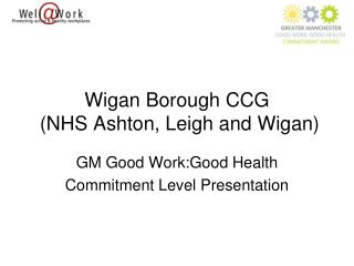 Wigan Borough CCG  (NHS Ashton, Leigh and Wigan)