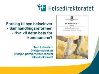 Forslag til nye helselover - Samhandlingsreformen - Hva vil dette bety for kommunene?