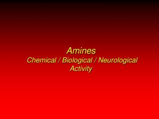 Amines  Chemical / Biological / Neurological Activity