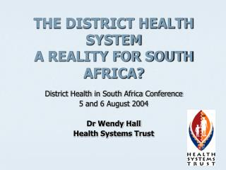 THE DISTRICT HEALTH SYSTEM A REALITY FOR SOUTH AFRICA?