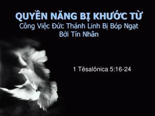 QUYỀN NĂNG BỊ KHƯỚC TỪ Công Việc Đức Thánh Linh Bị Bóp Ngạt Bởi Tín Nhân