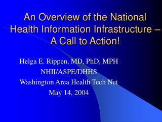 An Overview of the National Health Information Infrastructure � A Call to Action!