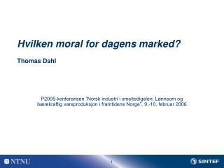 Hvilken moral for dagens marked?  Thomas Dahl