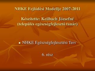 NHKE Egészségfejlesztési Terv  6. rész