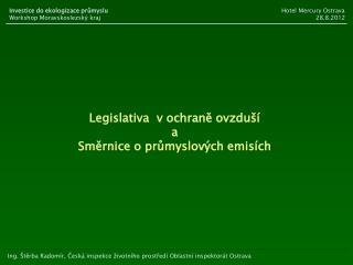 Ing. Štěrba  Radomír, Česká inspekce životního prostředí Oblastní inspektorát Ostrava