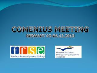 COMENIUS MEETING GERMANY 02-06.12.2013