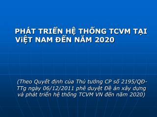 PHÁT TRIỂN HỆ THỐNG TCVM TẠI   ViỆT  NAM ĐẾN NĂM 2020