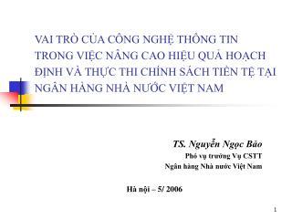 TS. Nguyễn Ngọc Bảo Phó vụ trưởng Vụ CSTT Ngân hàng Nhà nước Việt Nam Hà nội – 5/ 2006