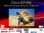 David ADAM S lectionn  Espoir motocross  FFM 2009