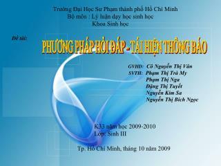 Trường Đại Học Sư Phạm thành phố Hồ Chí Minh Bộ môn : Lý luận dạy học sinh học Khoa Sinh học