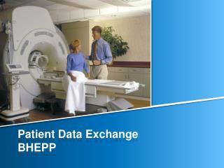 Patient Data Exchange BHEPP