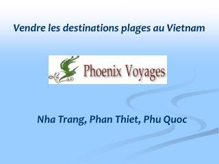 Vendre les destinations plages au Vietnam