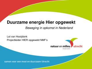 Duurzame energie Hier opgewekt Beweging in opkomst in Nederland