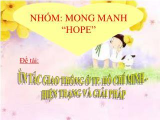"""NHÓM: MONG MANH """"HOPE"""""""
