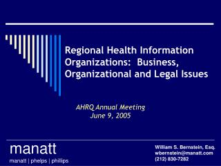 Regional Health Information Organizations:  Business, Organizational and Legal Issues