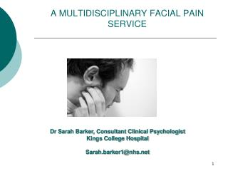 A MULTIDISCIPLINARY FACIAL PAIN SERVICE