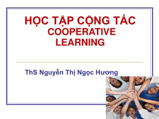 HỌC TẬP CỘNG TÁC COOPERATIVE LEARNING