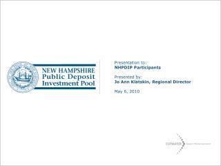 Presentation to: NHPDIP Participants  Presented by: Jo Ann Klatskin, Regional Director May 6, 2010