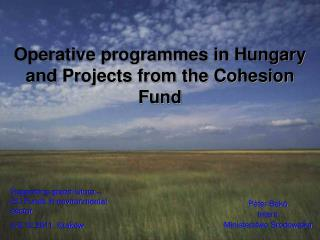 Operative programmes in Hungary  and Projects from the Cohesion Fund