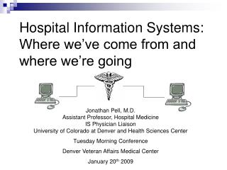 Hospital Information Systems: Where we've come from and where we're going