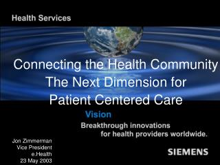 Connecting the Health Community  The Next Dimension for Patient Centered Care