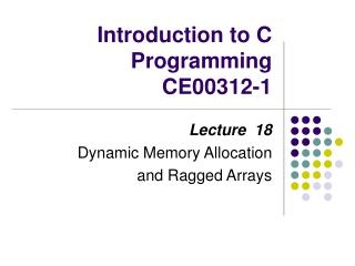 Introduction to C Programming CE00312-1