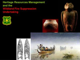 Heritage Resources Management  and the  Wildland Fire Suppression Undertaking