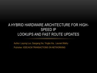 A Hybrid Hardware Architecture for High-Speed IP Lookups and Fast Route Updates