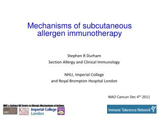 Stephen R Durham Section Allergy and Clinical Immunology NHLI, Imperial College