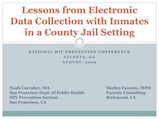 Lessons from Electronic  Data Collection with Inmates in a County Jail Setting