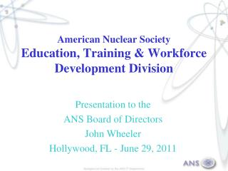 American Nuclear Society Education, Training & Workforce Development Division