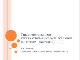 The committee for international council on large electrical systems ( cigre )