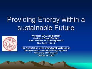 Providing Energy within a sustainable Future