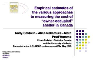 Andy Baldwin - Alice Nakamura - Marc Prud'Homme Prices Division - Statistics Canada
