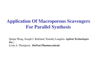 Application Of Macroporous Scavengers For Parallel Synthesis