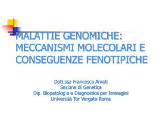 MALATTIE GENOMICHE: MECCANISMI MOLECOLARI E CONSEGUENZE FENOTIPICHE