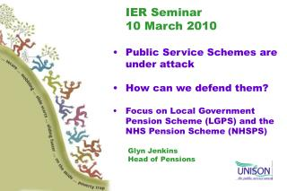 IER Seminar  	10 March 2010 Public Service Schemes are under attack  How can we defend them?