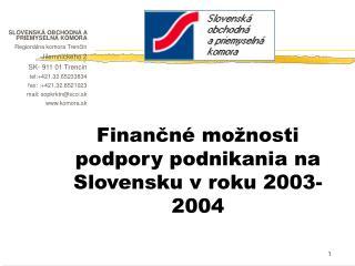 SLOVENSK � OBCHODN� A PRIEMYSELN� KOMORA Region�lna komora  Tren?�n Jilemnickeho 2