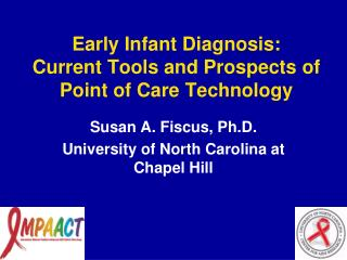 Early Infant Diagnosis: Current Tools and Prospects of Point of Care Technology