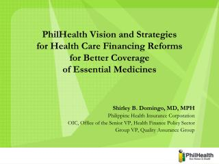 Shirley B. Domingo, MD, MPH Philippine Health Insurance Corporation