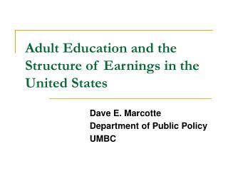 Adult Education and the Structure of Earnings in the United States