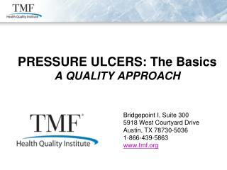 PRESSURE ULCERS: The Basics A QUALITY APPROACH