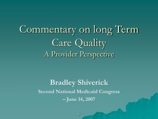 Commentary on long Term Care Quality A Provider Perspective
