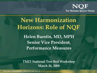 New Harmonization Horizons: Role of NQF