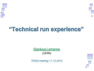 """Technical  run experience """