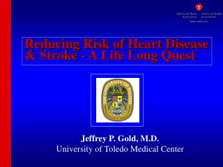 Reducing Risk of Heart Disease & Stroke - A Life Long Quest